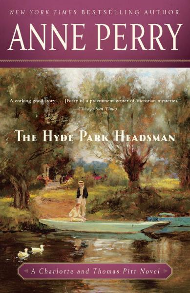 The Hyde Park Headsman By: Anne Perry