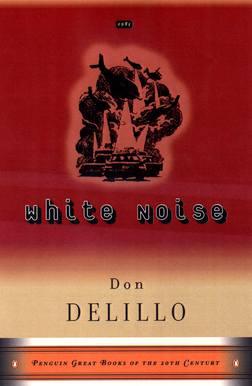 White Noise By: Don DeLillo