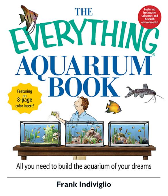 The Everything Aquarium Book By: Indiviglio, Frank