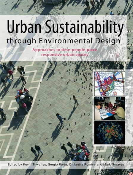 Urban Sustainability Through Environmental Design Approaches to Time-People-Place Responsive Urban Spaces