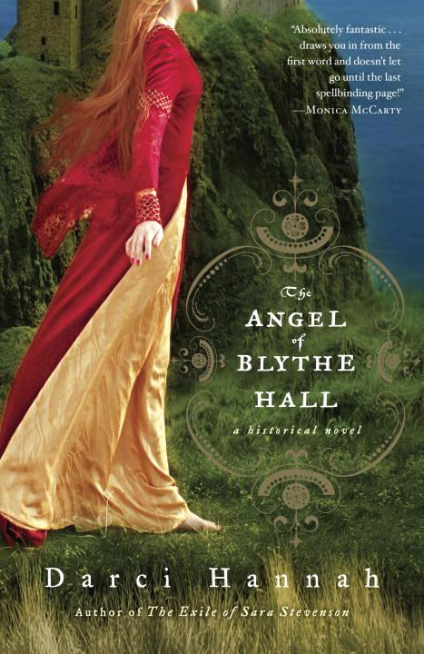 The Angel of Blythe Hall By: Darci Hannah