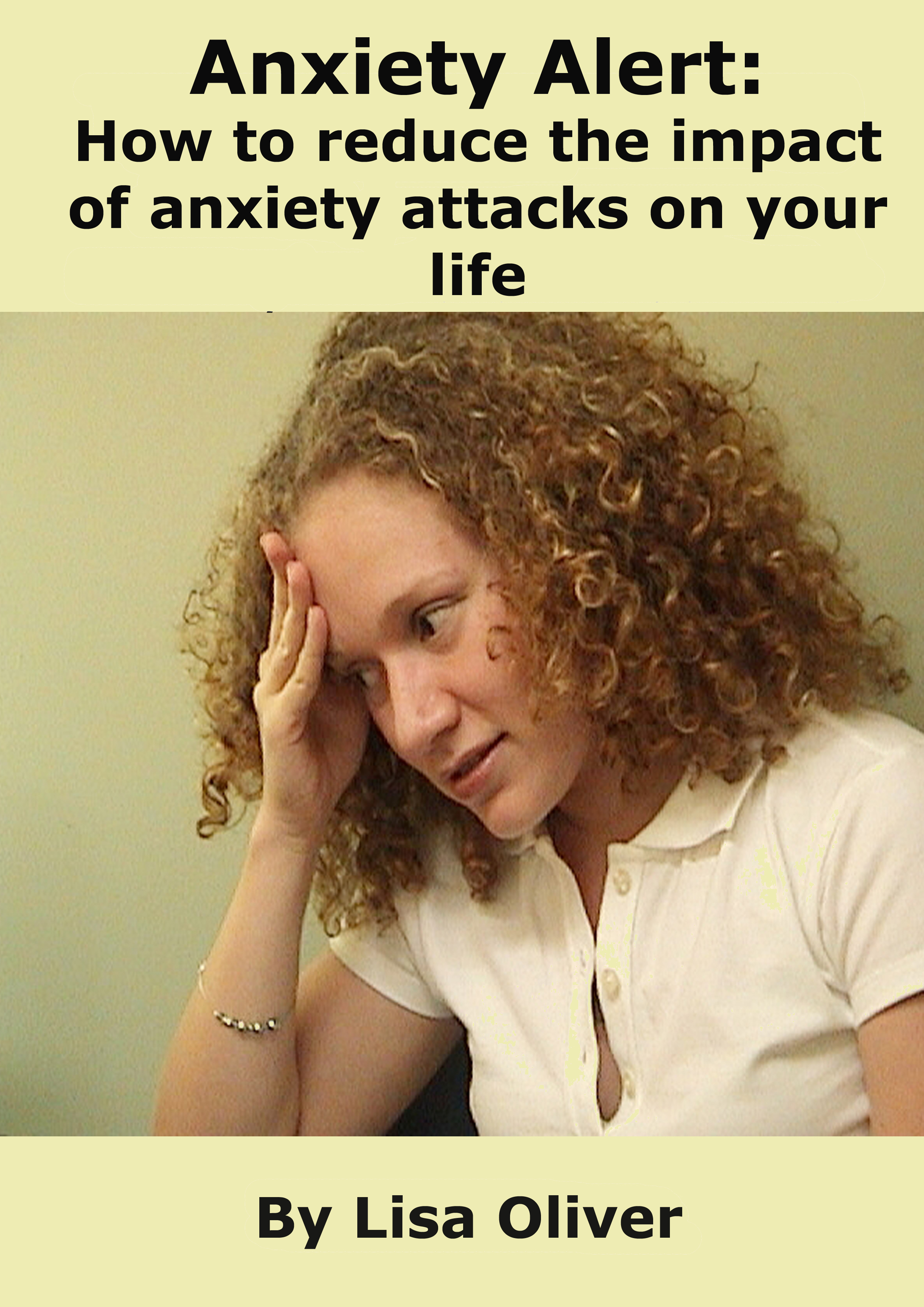 Anxiety Alert: How to Reduce the Impact of Anxiety Attacks on Your Life