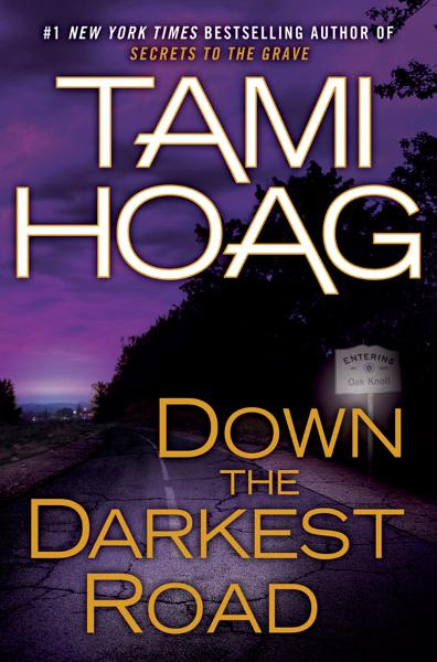 Down the Darkest Road By: Tami Hoag