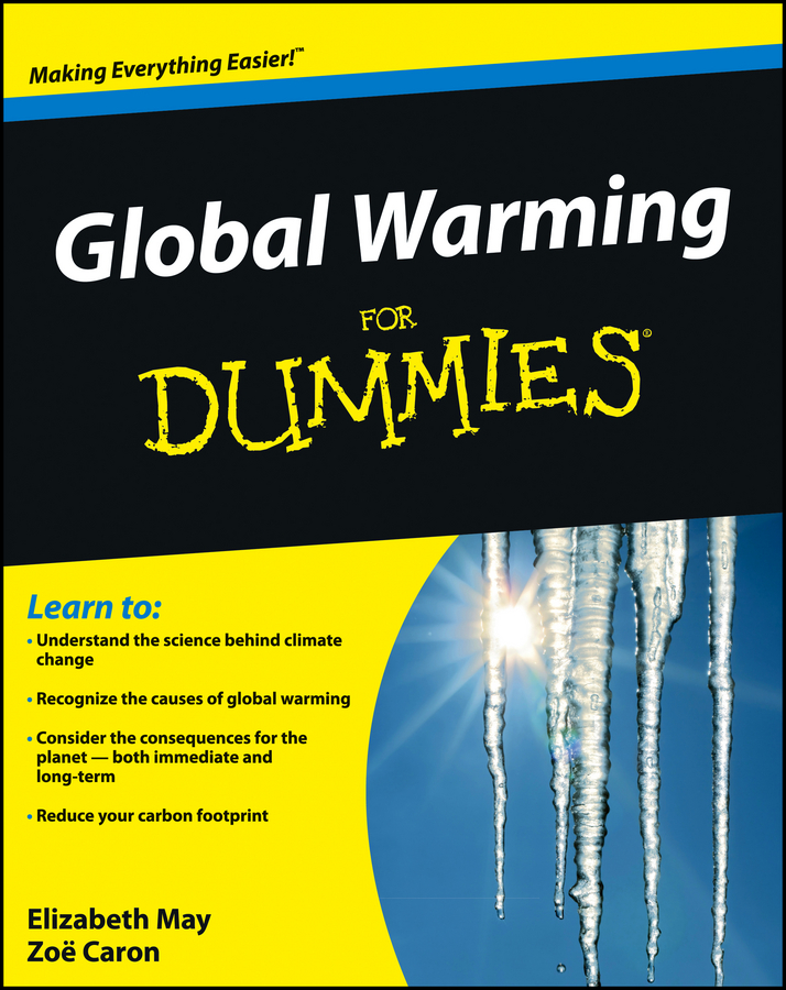 Global Warming For Dummies By: Elizabeth May,Zoe Caron