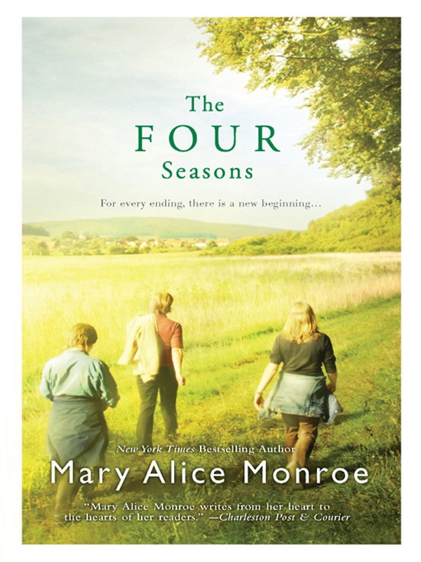 The Four Seasons By: Mary Alice Monroe