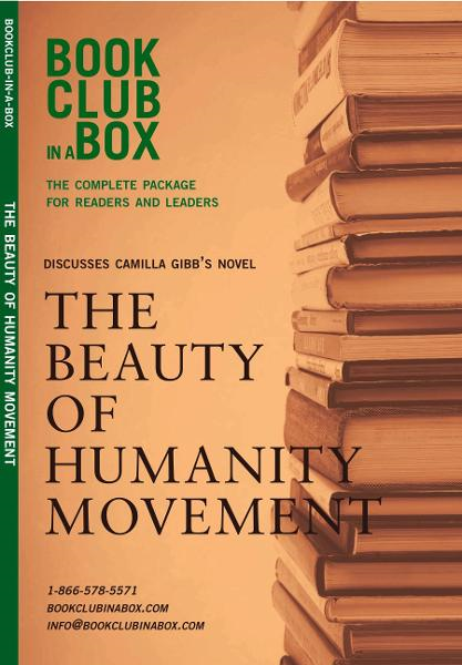 Bookclub-in-a-Box Discusses The Beauty of Humanity Movement, by Camilla Gibb: The Complete Package for Readers and Leaders By: Jo-Ann Zoon,Marilyn Herbert