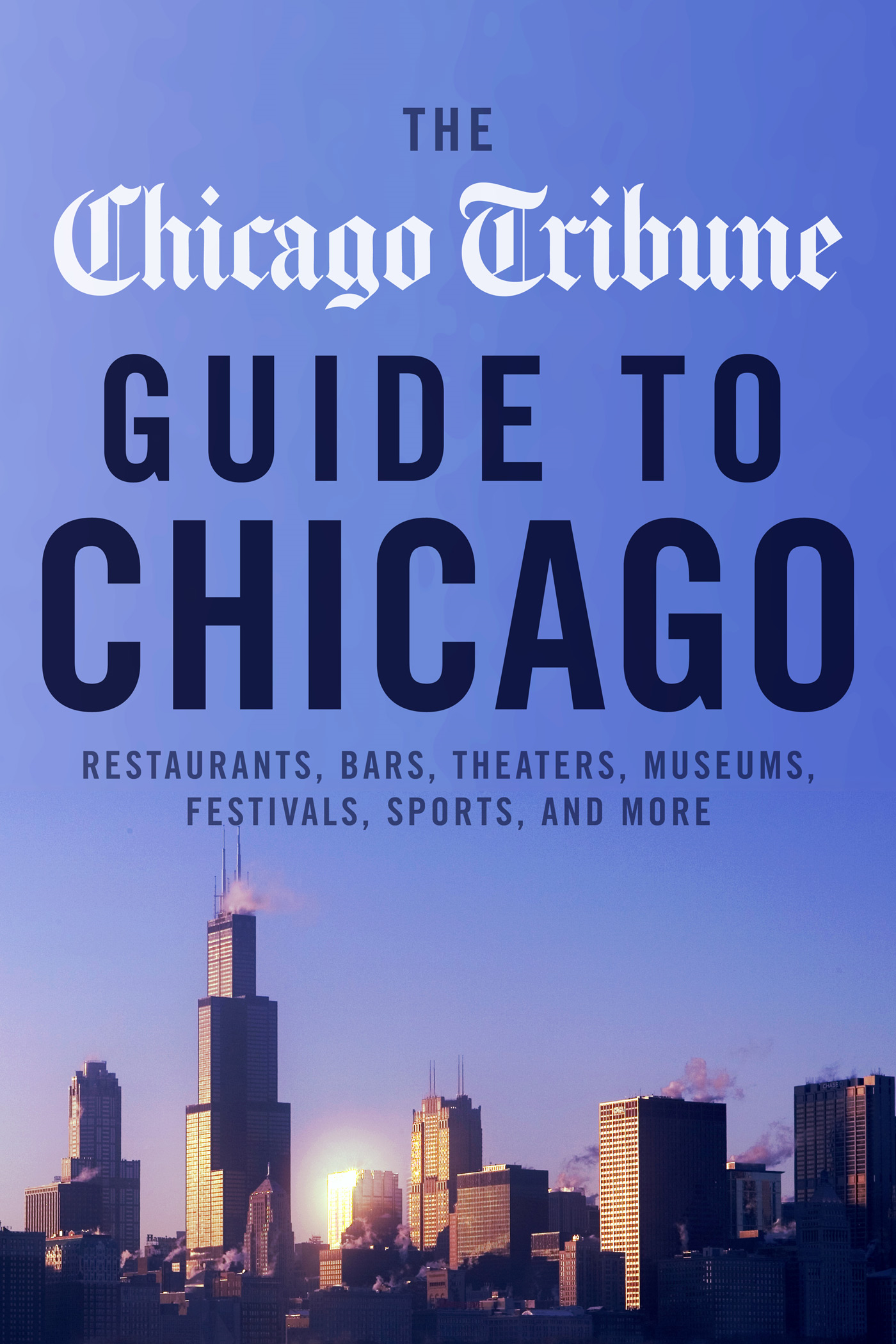 The Chicago Tribune Guide to Chicago