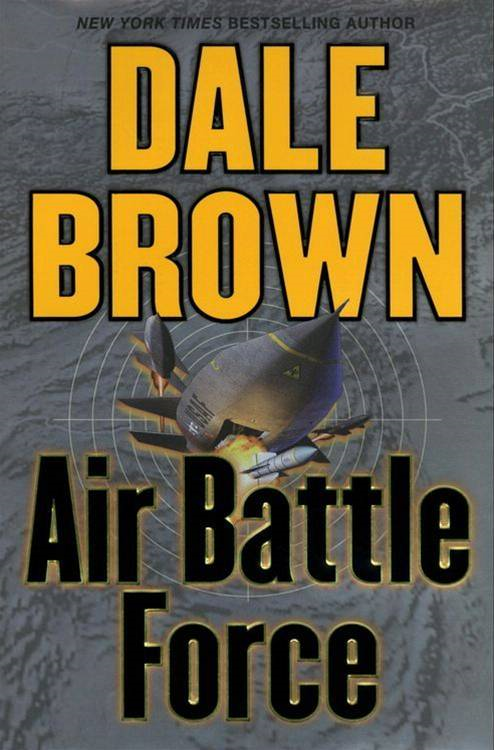Air Battle Force By: Dale Brown