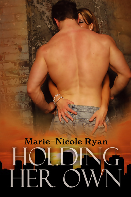Holding Her Own By: Marie-Nicole Ryan