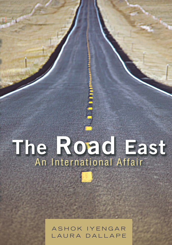 The Road East By: Ashok Iyengar with Laura Dallape