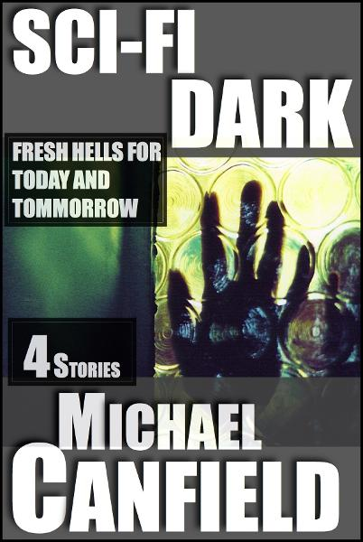 Sci-Fi Dark By: Michael Canfield