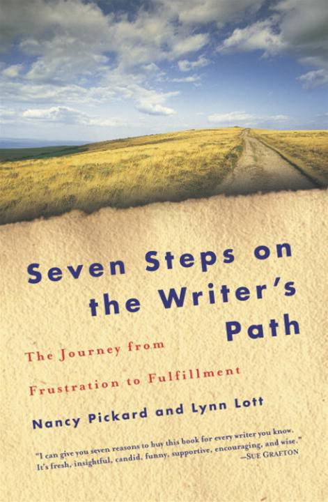 Seven Steps on the Writer's Path By: Lynn Lott,Nancy Pickard