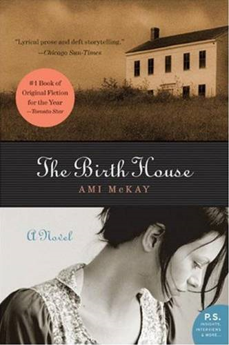 The Birth House By: Ami McKay