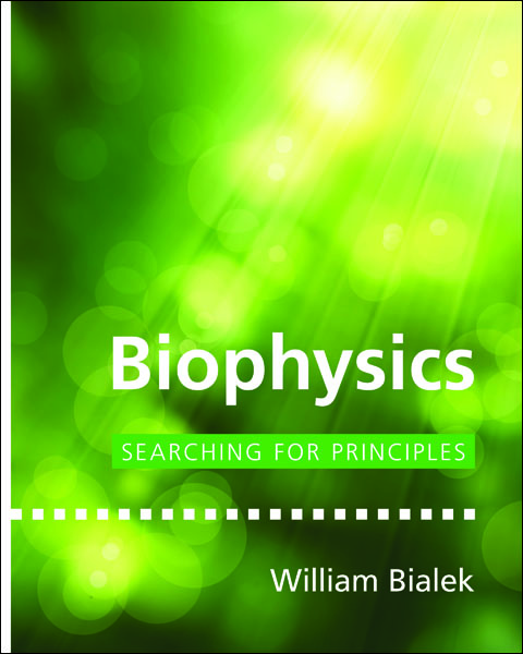 Biophysics By: William Bialek