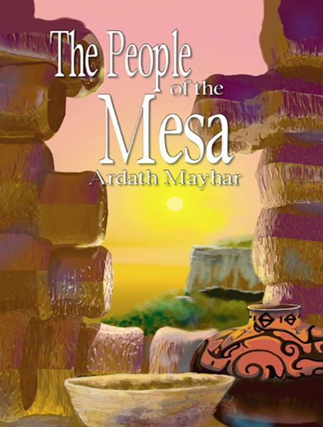 The People of the Mesa By: Ardath Mayhar