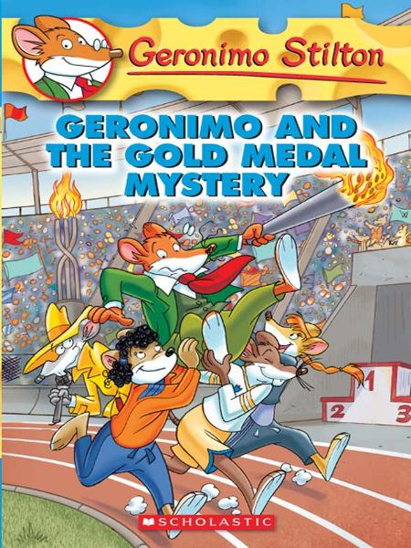 Geronimo Stilton #33: Geronimo and the Gold Medal Mystery By: Geronimo Stilton