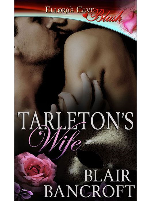 Tarleton's Wife By: Blair Bancroft