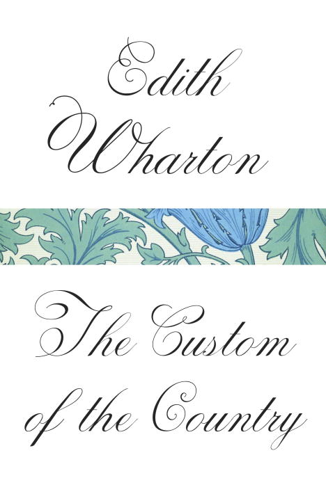 The Custom of the Country By: Edith Wharton
