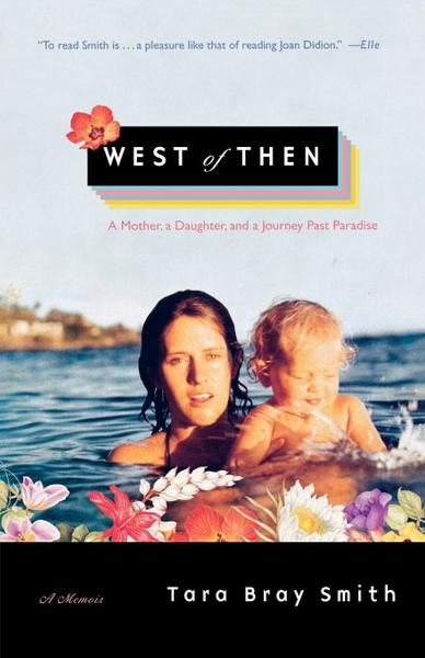 West of Then By: Tara Bray Smith