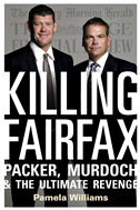 Killing Fairfax: Packer, Murdoch And The Ultimate Revenge: