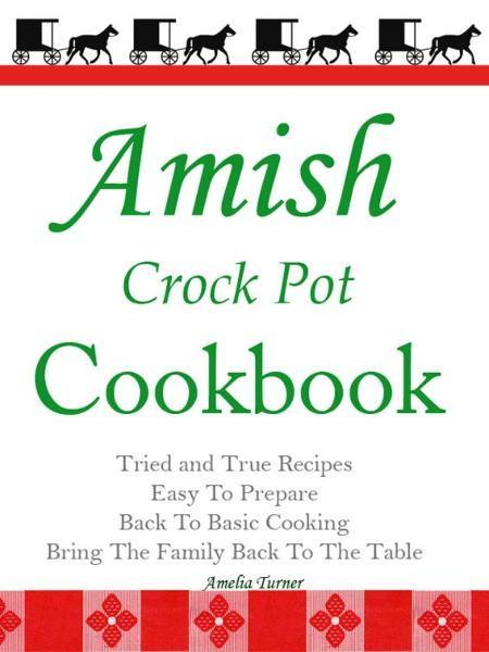 Amish Crock Pot Cookbook