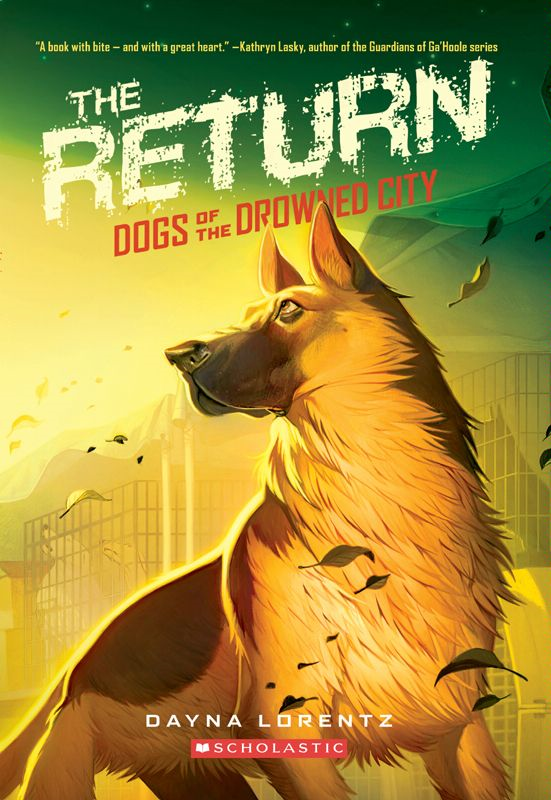 Dogs of the Drowned City #3: The Return By: Dayna Lorentz