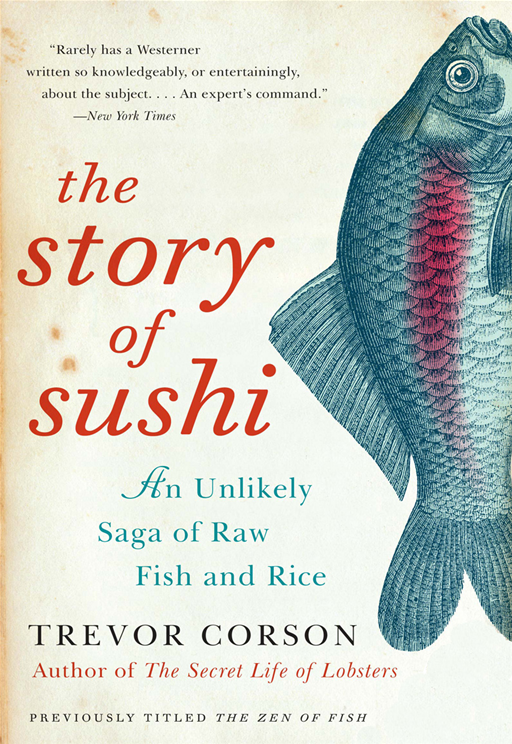 The Story of Sushi By: Trevor Corson