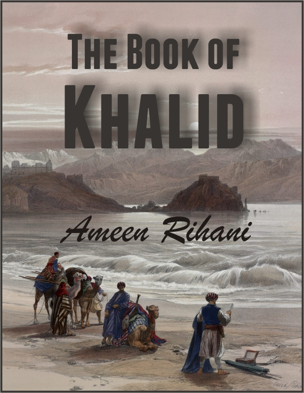 The Book Of Khalid By: Ameen Rihani