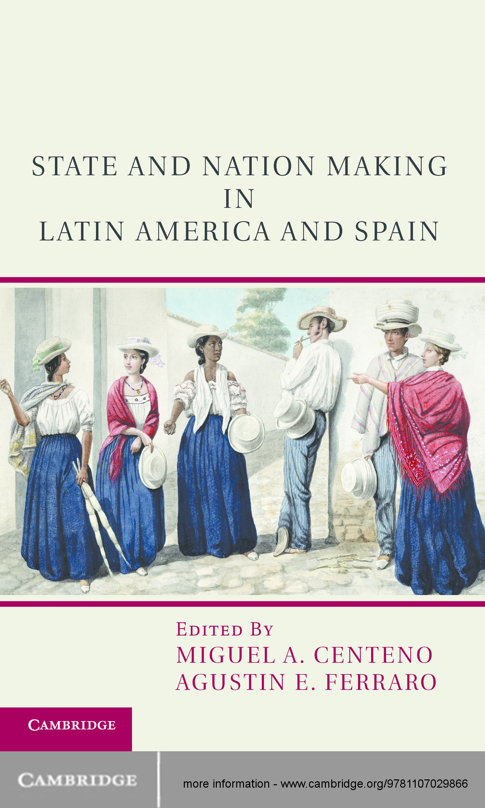 State and Nation Making in Latin America and Spain Republics of the Possible