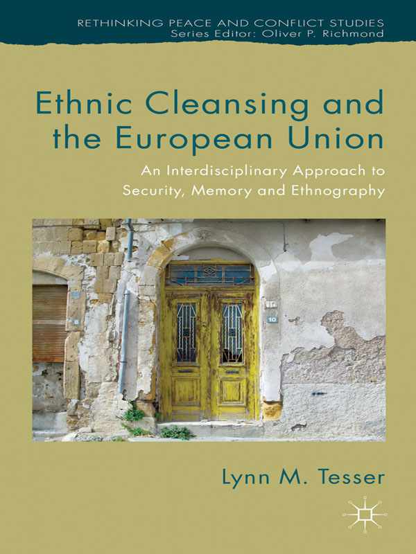 Ethnic Cleansing and the European Union An Interdisciplinary Approach to Security,  Memory and Ethnography