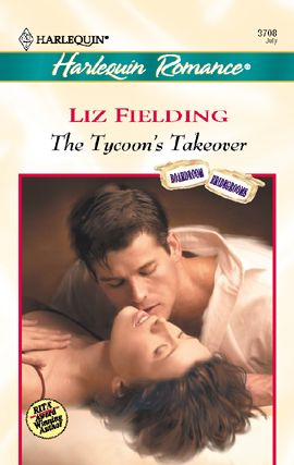 The Tycoon's Takeover By: Liz Fielding