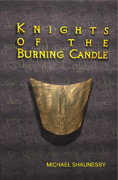 Knights of the Burning Candle By: M. Shaunessy