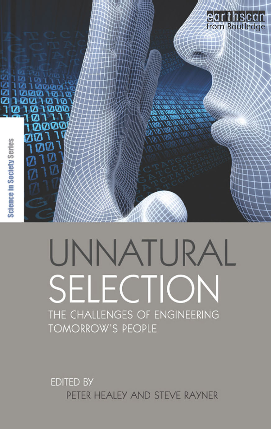 Unnatural Selection The Challenges of Engineering Tomorrow's People