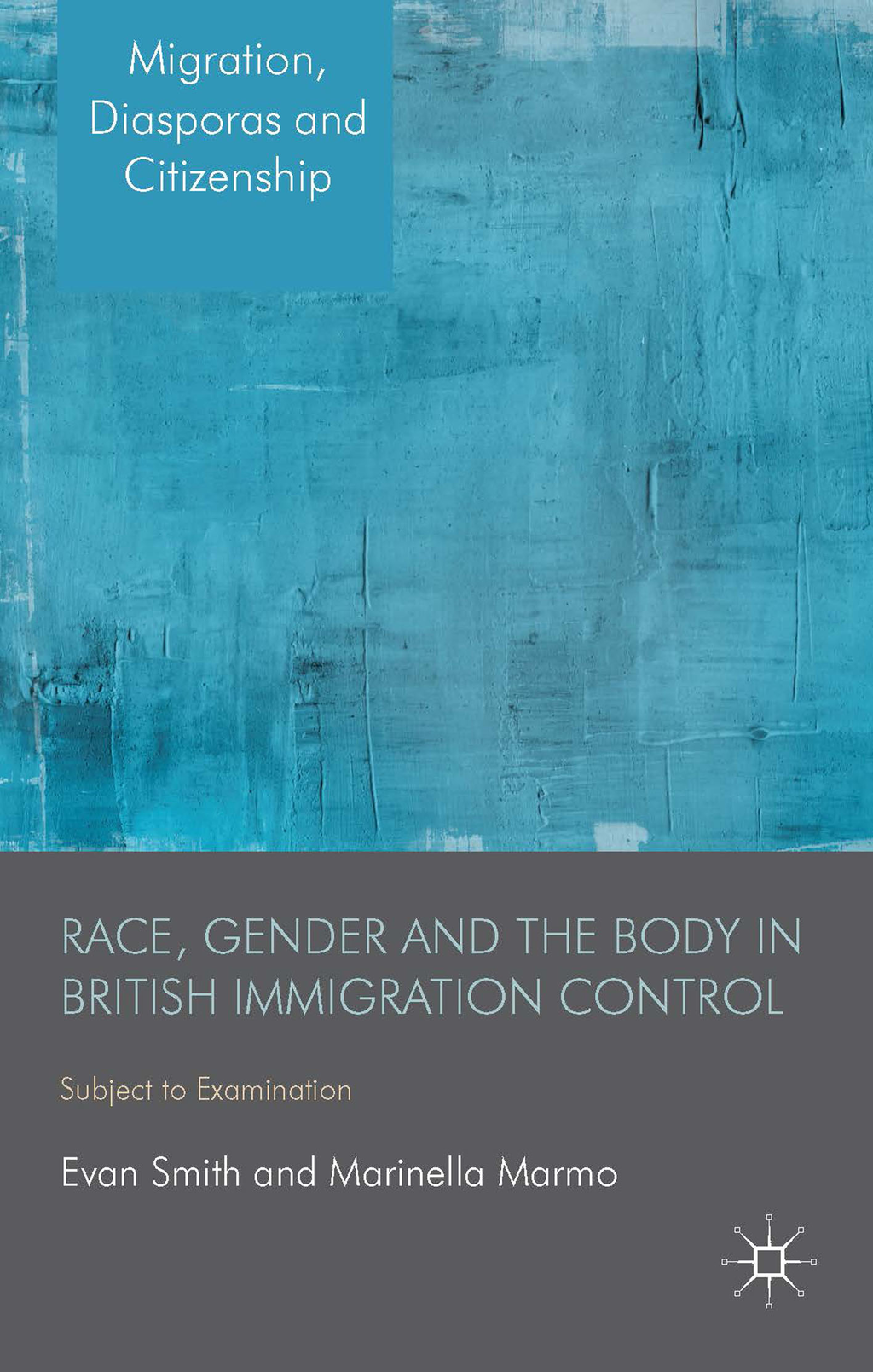 Race,  Gender and the Body in British Immigration Control Subject to Examination