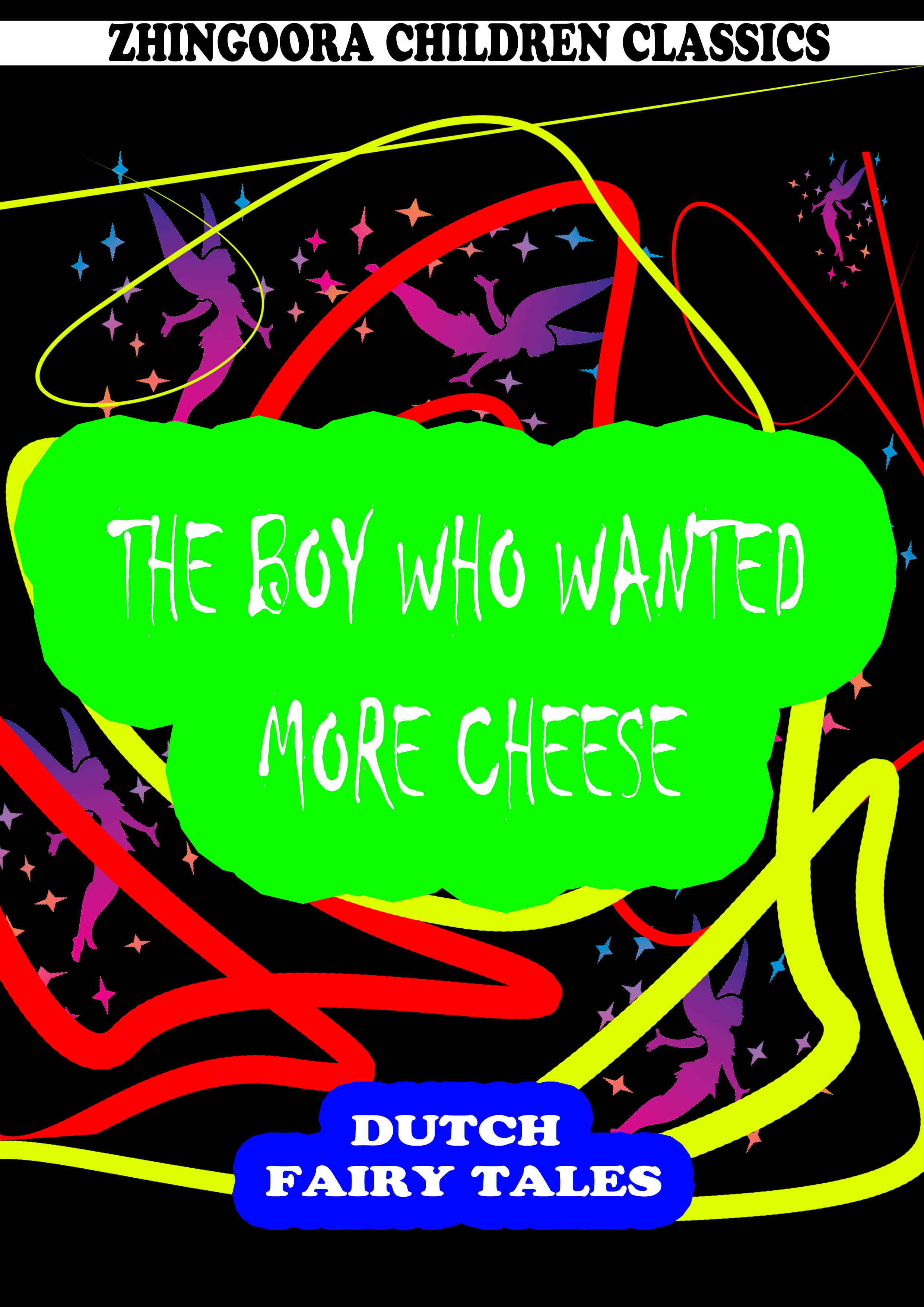 The Boy Who Wanted More Cheese