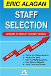 Staff Selection: Secrets To Employ The Best People:
