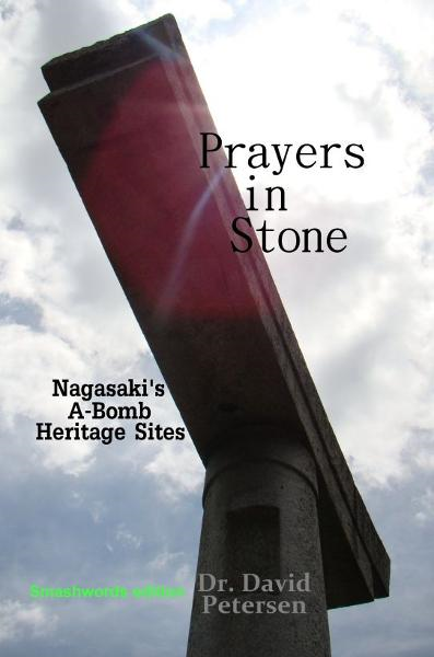 Prayers in Stone: Nagasaki's A-Bomb Heritage Sites