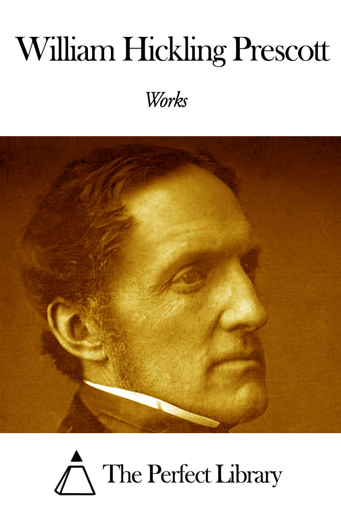 Works of William Hickling Prescott