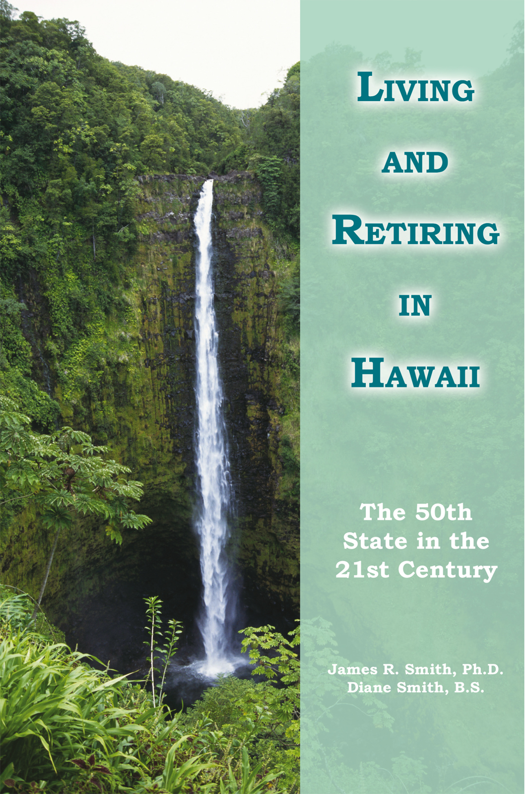 Living and Retiring in Hawaii By: Diane Smith B.S.