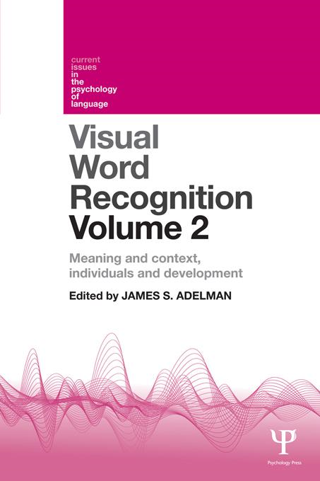 Visual Word Recognition Volume 2: Meaning and Context, Individuals and Development