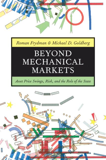 Beyond Mechanical Markets By: Michael D. Goldberg,Roman Frydman