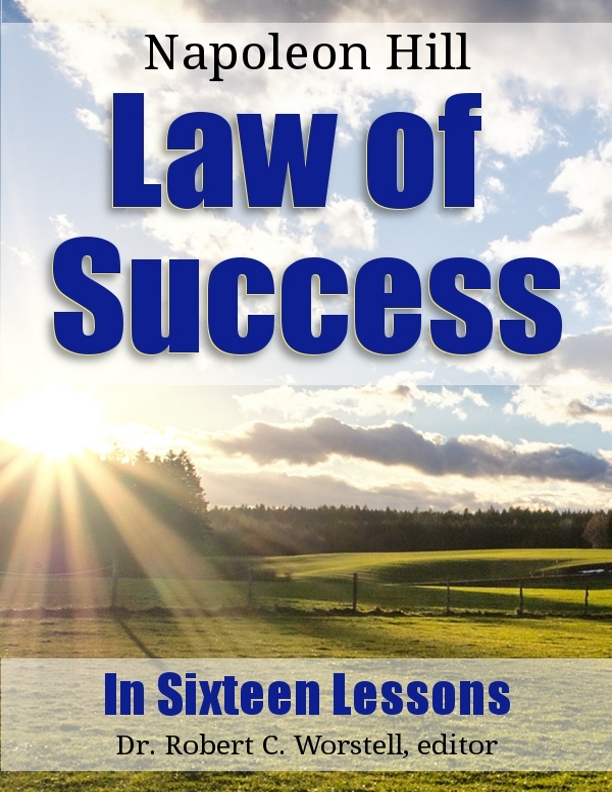 Law of Success By: Dr. Robert C. Worstell,Napoleon Hill