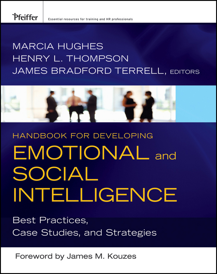 Handbook for Developing Emotional and Social Intelligence By: Henry L. Thompson Ph.D.,James Bradford Terrell,Marcia Hughes