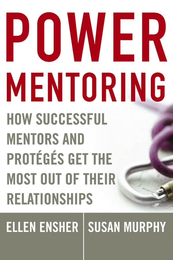 Power Mentoring By: Ellen A. Ensher,Susan E. Murphy