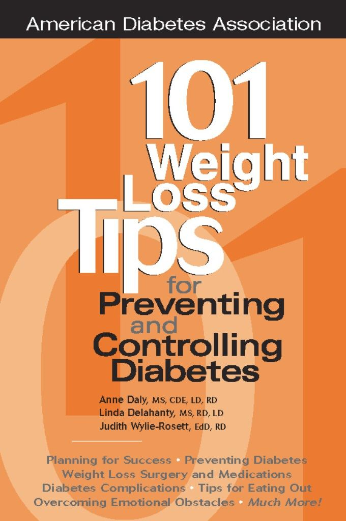 101 Weight Loss Tips for Preventing and Controlling Diabetes By: Anne Daly, M.S.,Judith Wylie-Rosett, Ed.D.,Linda Delahanty, M.S.