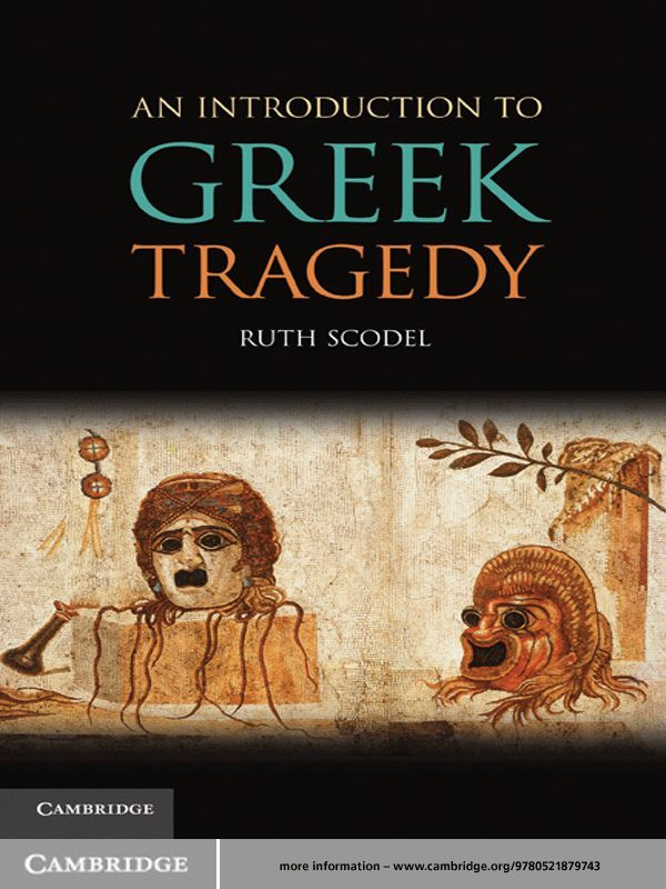 An Introduction to Greek Tragedy By: Ruth Scodel