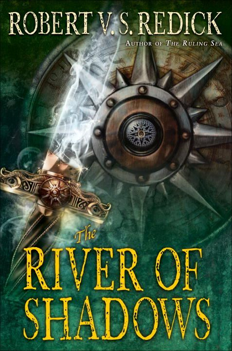 The River of Shadows By: Robert V. S. Redick