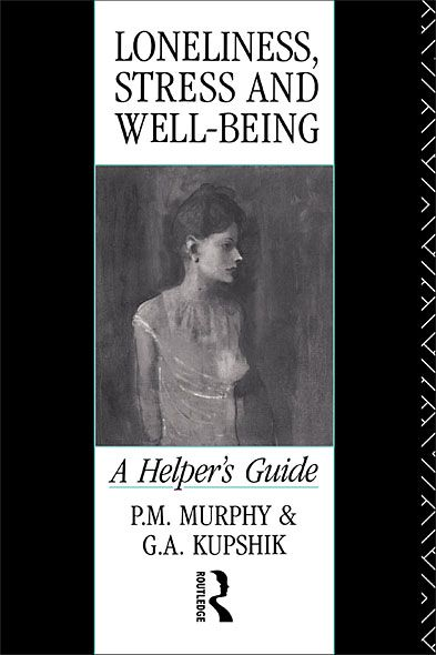 Loneliness, Stress and Well-Being By: G A Kupshik,G. A. Kupshik,P. M. Murphy