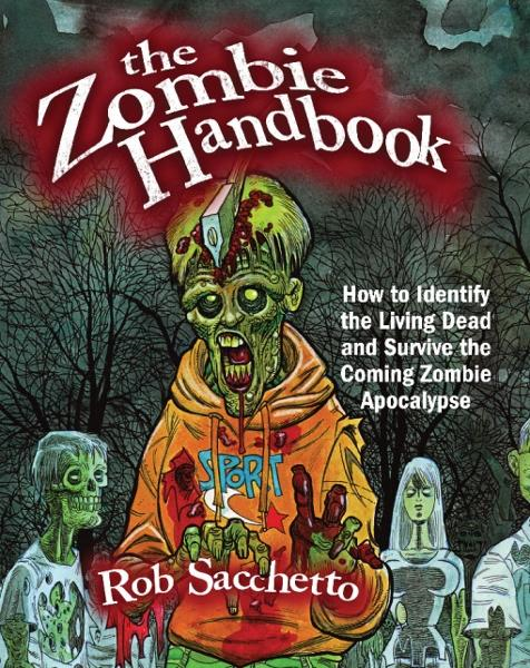 The Zombie Handbook By: Rob Sacchetto