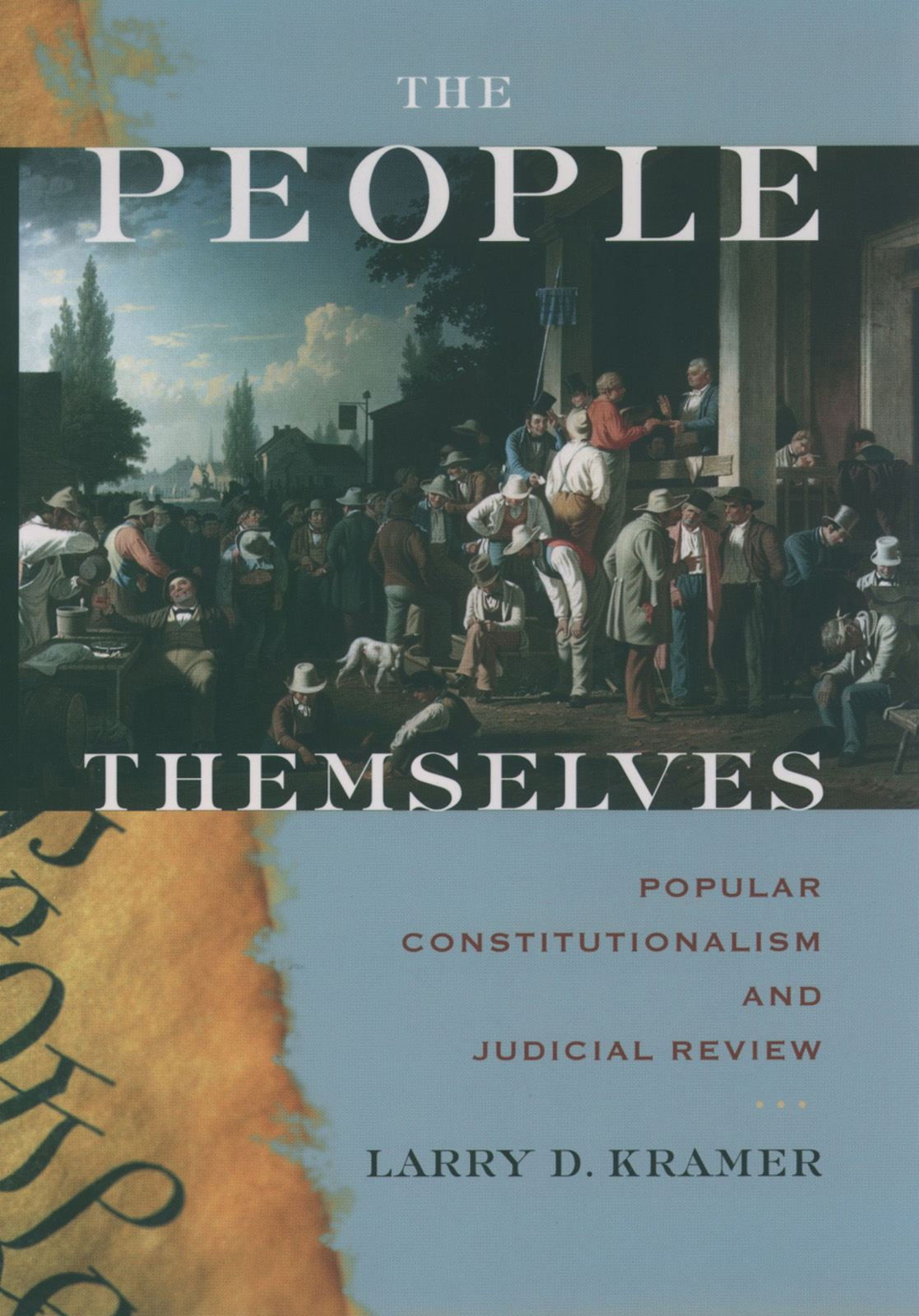 The People Themselves : Popular Constitutionalism and Judicial Review
